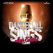 Dancehall Sings Riddim (Love Edition) de Various Artists