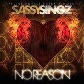 No Reason - Single by Sassysingz