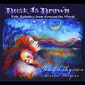 Dusk is Drawn (Folk Lullabies from around the World) by Various Artists