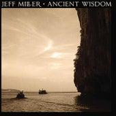 Ancient Wisdom by Jeff Miller