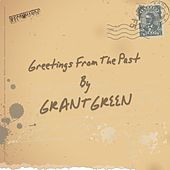 Greetings from the Past de Grant Green