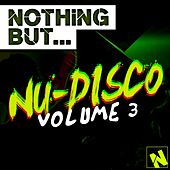 Nothing But... Nu-Disco Vol. 3 - EP by Various Artists