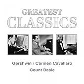 Greatest Classics: Gershwin, Carmen Cavallaro, Count Basie by Various Artists