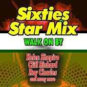 Sixties Star Mix Walk on By (Hits and Rare Songs) by Various Artists