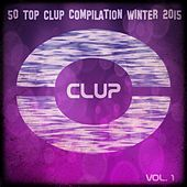 50 Top Clup Compilation Winter 2015, Vol. 1 (Top 50 Extended Tracks for DJS Electro House Session) von Various Artists