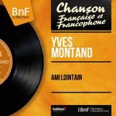 Ami lointain (Mono Version) von Yves Montand