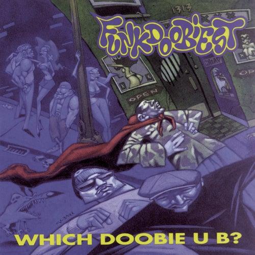 Which Doobie U B? by Funkdoobiest