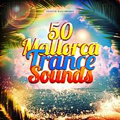 50 Mallorca Trance Sounds by Various Artists
