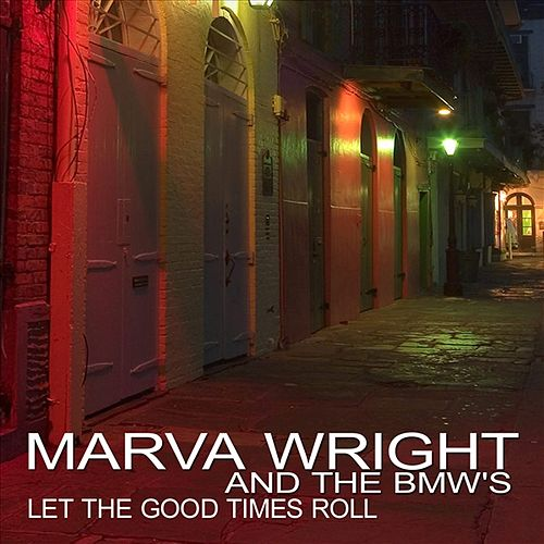 Let The Good Times Roll by Marva Wright