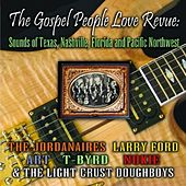 The Gospel People Love Revue: Sounds Of Texas, Nashville Florida And Pacific Northwest by Various Artists