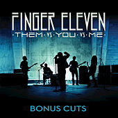 Them vs. You vs. Me: Bonus Cuts by Finger Eleven
