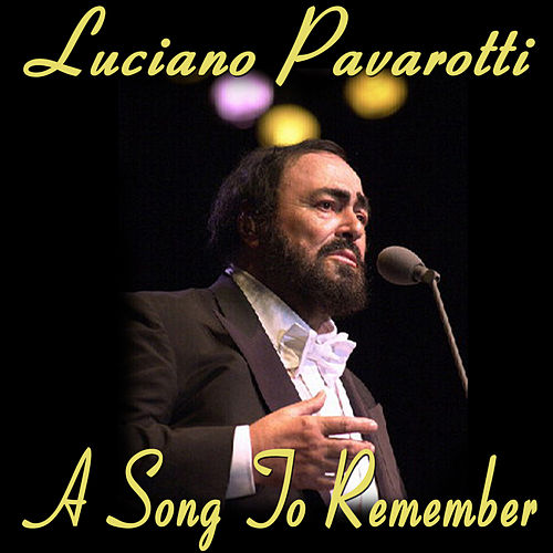 A Song to Remember by Luciano Pavarotti