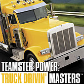 Teamster Power: Truck-Drivin' Masters by Various Artists