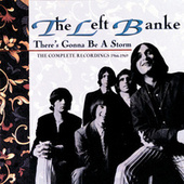 There's Gonna Be A Storm: Complete Recordings 1966-69 de The Left Banke