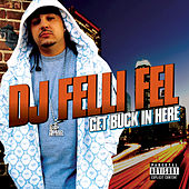 Get Buck In Here de DJ Felli Fel