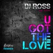U Got The Love de DJ Ross