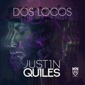 Dos Locos de Justin Quiles