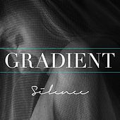 Silence by Gradient