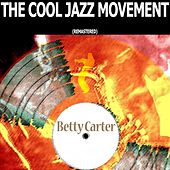 The Cool Jazz Movement (Remastered) von Betty Carter