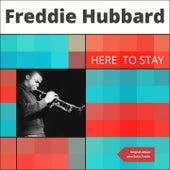 Here to Stay (Original Album Plus Bonus Tracks 1962) by Freddie Hubbard