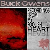 Recordings from My Foolish Heart by Buck Owens
