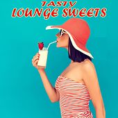 Tasty Lounge Sweets (Delicious Chill out Food) by Various Artists