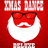 XMAS Dance Deluxe (Essential Club Winter Anthems) by Various Artists