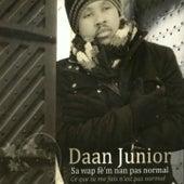 Sa wap fè'm nan pas normal by Daan Junior