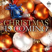 Christmas Is Coming by Various Artists