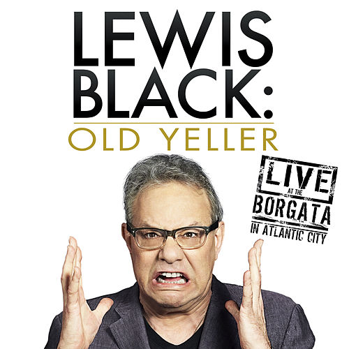 Old Yeller: Live at the Borgata by Lewis Black