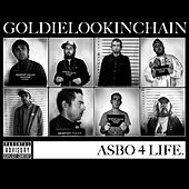 ASBO 4 Life by Goldie Lookin' Chain