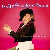 Hablando Con la Luna de María Carrasco