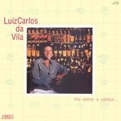 Pra Esfriar a Cabeça... de Luiz Carlos da Vila