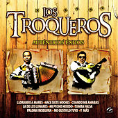 Los Troqueros (Auténticos Éxitos) by Los Troqueros