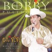 Bobby Pulido en Vivo... Desde Monterrey, México de Bobby Pulido
