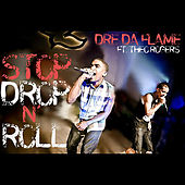 Stop Drop n' Roll(feat. Theo Rogers) by Dre Da Flame