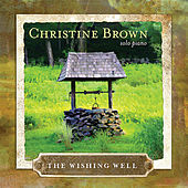The Wishing Well:  Solo Piano di Christine Brown