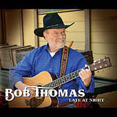 Late At Night by Bob Thomas