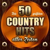 Die 50 größten Country Hits aller Zeiten von Various Artists