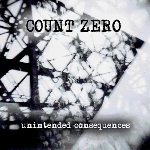 Unintended Consequences by Count Zero