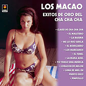 Los Macao - Exitos De Oro Del Cha Cha Cha by Los Macao