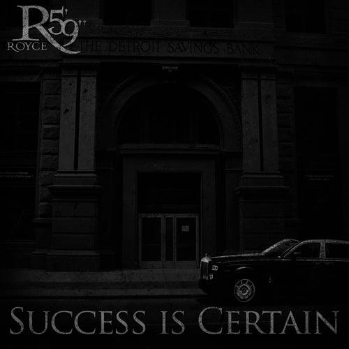 Success Is Certain by Royce Da 5'9