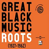 Great Black Music Roots 1927-1962 de Various Artists