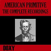American Primitive, the Complete Recordings (Doxy Collection, Remastered) by Various Artists