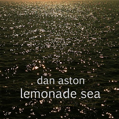 Lemonade Sea von Dan Aston