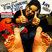 That's Just Fan Funking Tastic (Deluxe Edition) by Jas Miller