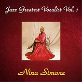 Jazz Greatest Vocalist, Vol. 1 (All Tracks Remastered) de Nina Simone