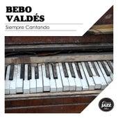 Siempre Cantando by Bebo Valdes