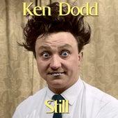 Still by Ken Dodd