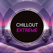 Chillout Extreme de Various Artists